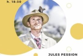 2021/07/02 I VENERDI DI CULTURA : JULES PESSION